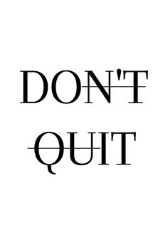 Do It. Dont Quit Quotes, Why Quotes, Life Quotes Love, Words Quotes, Quotes To Live By, Quitting Quotes, Positive Quotes, Motivational Quotes, Quotes Arabic