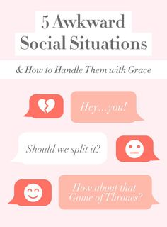Awkard social situations and how to handle them