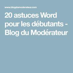 20 astuces Word pour les débutants - Blog du Modérateur