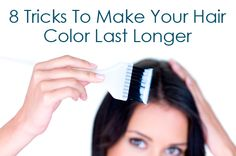 8 Tricks To Make Your Hair Color Last Longer