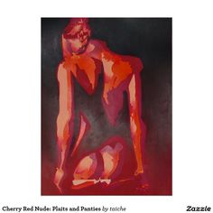 Cherry Red Nude: Plaits and Panties Poster Cherry Red Nude: Plaits and Panties Poster http://www.zazzle.com/cherry_red_nude_plaits_and_panties_poster-228286256149841700?ratio=0.736200835587948&CMPN=shareicon&lang=en&social=true&view=113381087925757000&rf=238616195033801520
