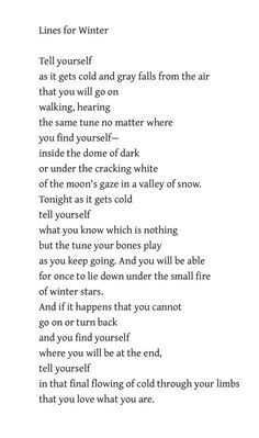 Lines for Winter - Mark Strand Love colour poem Pretty Words, Beautiful Words, Beautiful Lyrics, Poetry Quotes, Me Quotes, Random Quotes, Great Poems, Poem A Day, Writing Poetry