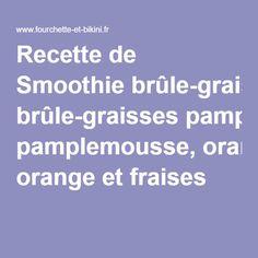 Recette de Smoothie brûle-graisses pamplemousse, orange et fraises
