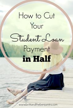 how to cut your student loan payment in half