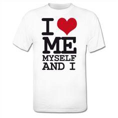 T-shirt I Love Me Myself And I