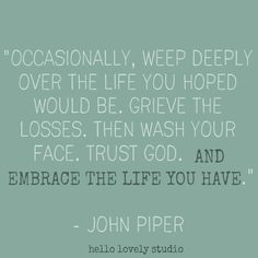 Soulful Reflections: Of Goats & Zen – Hello Lovely Inspirational quote from John Piper about letting go on Hello Lovely Studio. Faith Quotes, Bible Quotes, Me Quotes, Great Quotes, Quotes To Live By, Inspirational Quotes, Cool Words, Wise Words, All That Matters