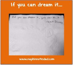 Napkin Note: If you can dream it…  Pack. Write. Connect.