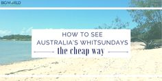 A complete guide on how to see Australia's famous Whitsundays the cheap way - and it isn't via an organised sailing tour! Australia Photos, Visit Australia, Airlie Beach, Free Things To Do, Small World, Stuff To Do, Sailing, Travel Destinations, Budgeting