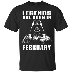 Darth Vader T Shirt Legends Are Born In February T Shirt Hoodie Sweatshirts