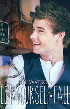 Let Yourself Fall (Liam Payne) - Before reading... - BelWatson