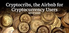 EP219: Cryptocribs, the Airbnb for Crypto Currency Users | Get Paid For Your Pad  ||  No doubt you've heard of cryptocurrency, the digital currency that operates on the blockchain. As its popularity grows, the number of startups in the space has … https://getpaidforyourpad.com/podcast/cryptocribs-airbnb-crypto-currency-users/?utm_campaign=crowdfire&utm_content=crowdfire&utm_medium=social&utm_source=pinterest
