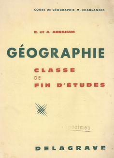 Abraham, Géographie, Classe de fin d'études (1961) Junk Journal, Typography, Books, Movie Posters, Images, Inspiration, Geography Lessons, Textbook, Slide Show