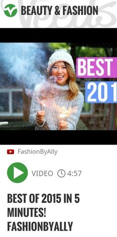 Best of 2015 in 5 Minutes! FashionbyAlly | #newyearseve | http://veeds.com/i/PkMewq_SE0k6_g02/beauty/
