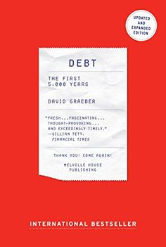Debt - Updated and Expanded: The First 5,000 Years von David Graeber