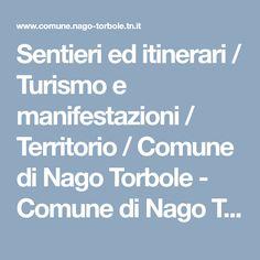 Sentieri ed itinerari / Turismo e manifestazioni / Territorio / Comune di Nago Torbole - Comune di Nago Torbole