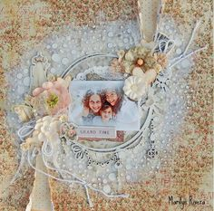 Grand Time- Shabby Chic/ Mixed Media Scrapbooking Layout by Marilyn Rivera.