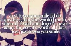 Just to See you Smile (: