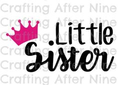 Check out this item in my Etsy shop https://www.etsy.com/listing/461639198/little-sister-svg-cut-file-big-sister