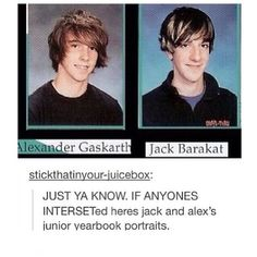 Alex Gaskarth and Jack Barakat's yearbook pictures. Why can't I have guys that look like them at my school?