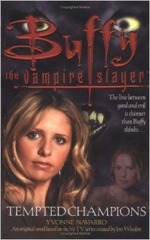 Tempted Champions (Buffy the Vampire Slayer (Pocket Paperback Unnumbered)): Yvonne Navarro: 9780743400367: Amazon.com: Books