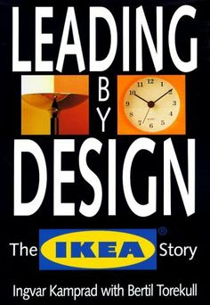 Leading By Design: The Ikea Story by Ingvar Kamprad. $4.98. Publisher: Collins; First Edition edition (August 18, 1999). 256 pages. Author: Bertil Torekull