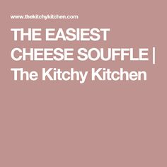 THE EASIEST CHEESE SOUFFLE | The Kitchy Kitchen