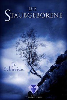 Bücher aus dem Feenbrunnen: Die Staubgeborene (Die Unbestimmten 1)