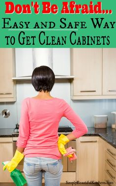 Don't be Afraid - Clean Cooking Grease Off Wood Cabinets