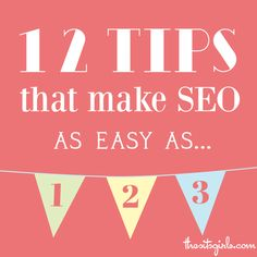 12 Tips & Tools for Making SEO For You Easy as 1-2-3 from TheSITSGirls.com