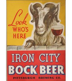 Iron City Bock Beer Brewing Co. x 5 in width with heights. The quality detailed on these are much better on the magnet than shown here and will last many years. Vintage Beer Signs, Vintage Labels, Vintage Ads, Vintage Posters, Vintage Paper, Vintage Advertising Signs, Old Advertisements, Iron City Beer, Vodka
