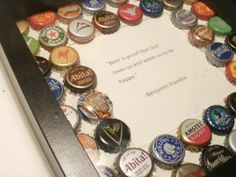 TheLoverList: beer cap frame with Ben Franklin quote
