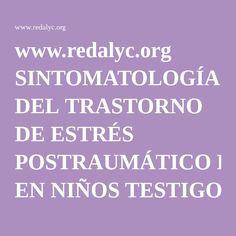 www.redalyc.org SINTOMATOLOGÍA DEL TRASTORNO DE ESTRÉS POSTRAUMÁTICO EN NIÑOS TESTIGOS DE VIOLENCIA EN LA CALLE.pdf