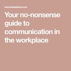Your no-nonsense guide to communication in the workplace