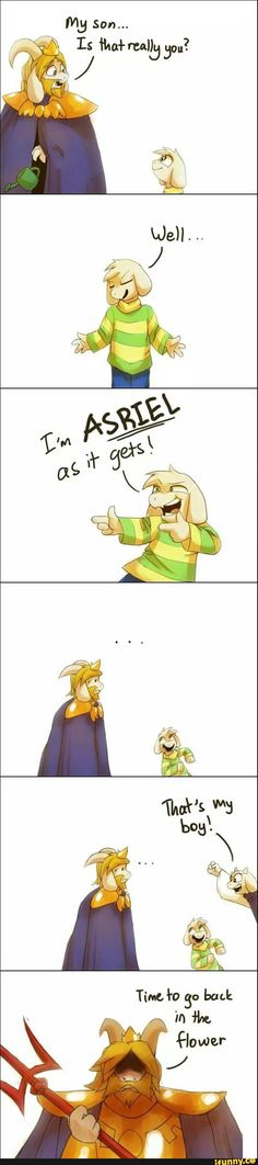 ^.^ I absolutely adore this game so much... But don't turn him back into a flower, Asgore! :(