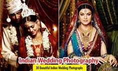 30 Most Beautiful Indian Wedding Photography. Indian Wedding Photography: South Asian weddings are very filled with ritual and celebration that continue for several days.