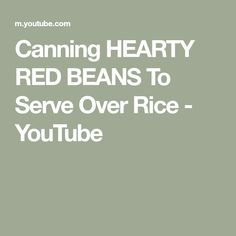 Canning HEARTY RED BEANS To Serve Over Rice - YouTube Canning 101, Ground Meat, Red Beans, Rice, Youtube, Ground Beef, Youtubers, Kidney Beans, Laughter
