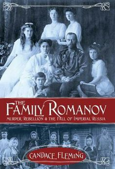 """The Family Romanov"" by Candace Fleming"