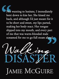 Walking Disaster by Jaime McGuire •••• ❤ me some Travis Maddox