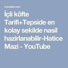 İçli köfte Tarifi+Tepside en kolay sekilde nasil hazirlanabilir-Hatice Mazi - YouTube