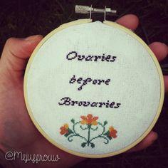 Ovaries before brovaries - feminist cross stitch