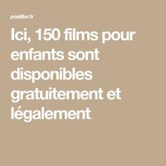 Ici, 150 films pour enfants sont disponibles gratuitement et légalement