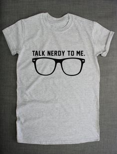 Talk Nerdy To Me Geek Dork Nerd Glasses Hipster T-Shirt by ResilienceStreetwear on Etsy