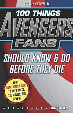 100 Things Avengers Fans Should Know & Do Before They Die (100 Things...Fans Should Know): Dan Casey: 9781629370866: Amazon.com: Books