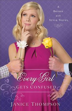 Janice Thompson - Every Girl Gets Confused / #awordfromJoJo #ChristianFiction