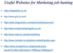 """Here is a short list of websites to use in marketing job hunting process. Yet, it is important to acknowledge other informational sources and combine them together. Therefore, it is must to take into account the benefits of social media platforms. LinkedIn is a great way to get more knowledge of the industry as well as to search for the job opportunities.  Also, such Apps as """"Debut"""", """"Gradlancer"""" or """"Tweetmyjobs"""" are becoming increasingly popular among recent graduates while seeking for a…"""