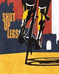 Bicycle Paintings Prints - Shut Up Legs Tour de France Poster Prints by Sassan Filsoof