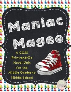 The perfect PRINT AND GO novel unit with ANSWER KEY to start off the school year! Maniac Magee CCSS Novel Unit for Middle Grades to Middle School