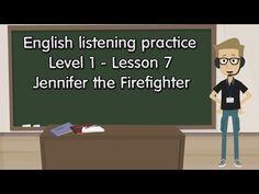 Luyện nghe tiếng Anh ♔Cấp độ 1♔ Bài 7➤ Jennifer the Firefighter