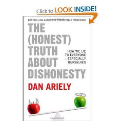 The Honest Truth About Dishonesty - Dan Ariely
