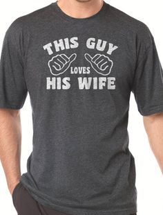 Valentine's Day Gift This Guy Loves His Wife T-shirt MENS T shirt Husband Gift Wedding Gift Tshirt Cool Shirt Holiday Gift on Etsy, $12.95